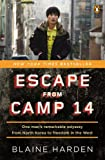 Escape from Camp 14, Blaine Harden, 0143122916