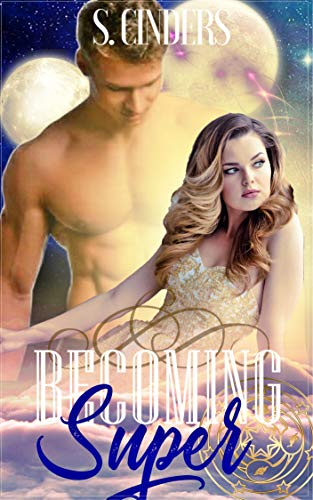 Becoming Super (Super Series Book 1)