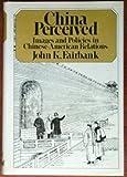 China Perceived, John K. Fairbank, 0394492048