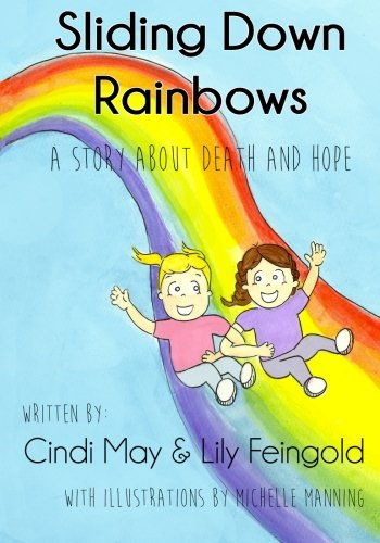 Sliding Down Rainbows: A story about death and hope