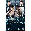Wicked Alchemy (Deadly Alchemy series Book 3)
