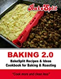 #10: Baking 2.0: Recipes & Ideas Cookbook for Baking & Roasting- Cook more & Clean Less (1A)