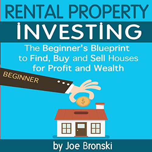Rental Property Investing: The Beginner's Blueprint to Find
