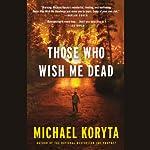 Those Who Wish Me Dead | Michael Koryta
