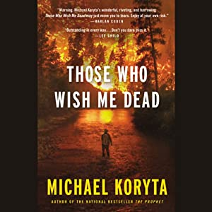 Those Who Wish Me Dead Audiobook
