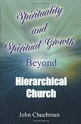 Spirituality and Spiritual Growth Beyond Hierarchical Church