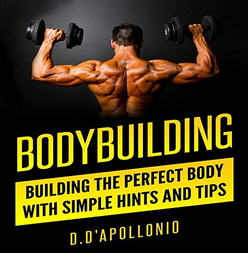Price comparison product image Bodybuilding: Building the perfect Body With Simple Hints and Tips
