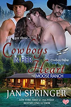 Cowboys in Her Heart: Moose Ranch (Cowboys Online Book 4) by [Springer, Jan]