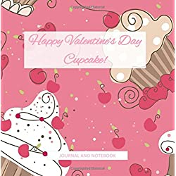 Happy Valentine's Day Cupcake! Journal and Notebook: Espresso Ganache Journal Interior; Valentines Day Gifts for Kids in al; Valentines Day Books for ... in al; Coloring Books for Teens Girls in al
