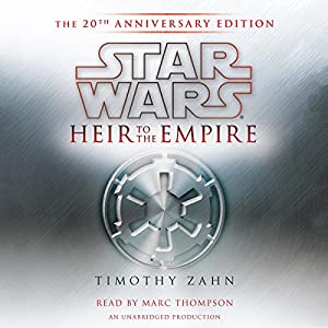 Star Wars: Heir to the Empire (20th Anniversary Edition), The Thrawn Trilogy, Book 1 Audiobook