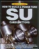 How to Build and Power Tune SU Carburetors, Des Hammill, 190370698X