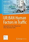 UR:BAN Human Factors in Traffic: Approaches for Safe, Efficient and Stress-free Urban Traffic (ATZ/MTZ-Fachbuch)