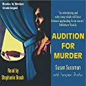 Audition for Murder: Morgan Taylor Mysteries Audiobook by Susan Sussman, Sarajane Auidon Narrated by Stephanie Brush