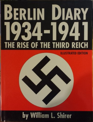 Berlin Diary 1934-1941: The Rise of the Third Reich, Illustrated Edition