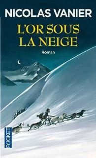 L'or sous la neige, Vanier, Nicolas