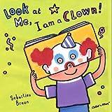 I'm a Clown!, Sebastian Braun, 1846434726