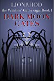 Dark Moon Gates (Witches' Gates Saga Book 1)