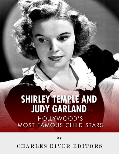 Shirley Temple and Judy Garland: Hollywood's Most Famous Child (Temple Garland)