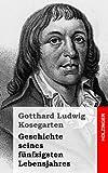 Geschichte Seines Fünfzigsten Lebensjahres, Gotthard Kosegarten, 1482598914