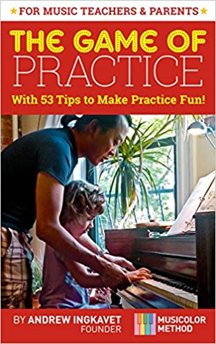 The Game Of Practice, practice tips for music teachers and parents