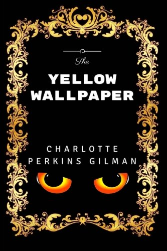 The Yellow Wallpaper: Premium Edition - Illustrated PDF