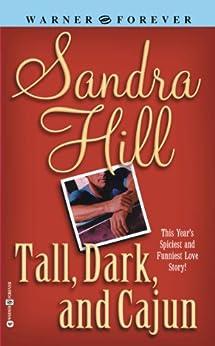Tall Dark and Cajun by [Hill, Sandra]
