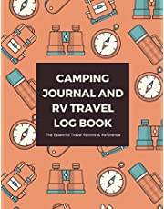 Camping Journal & RV Travel Logbook: The Essential Travel Record & Reference: A campsite logbook for families who enjoy camping together. Road Trip Planner, Caravan Travel Journal, Glamping Diary.