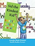 Sid the Kindest Kid, Anusjka Regis-Etumnu, 1477222839
