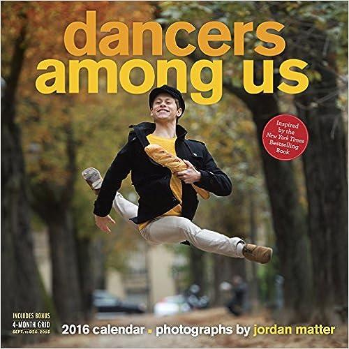 Dancers Among Us Wall Calendar 2016