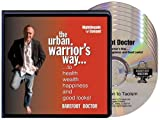 The Urban Warrior's Way to Health, Wealth, Happiness and Good Looks!