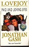 Paid and Loving Eyes by Jonathan Gash front cover