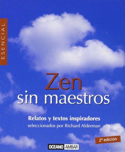 Zen Sin Maestros (El libro esencial)