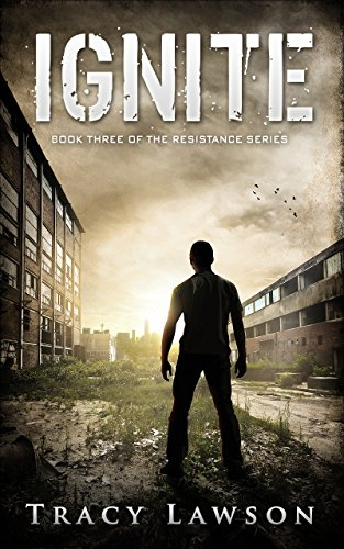 Ignite: Book Three of the Resistance Series by [Lawson, Tracy]