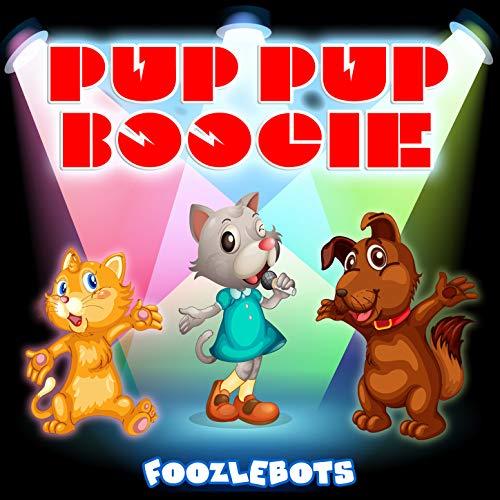 - Pup Pup Boogie