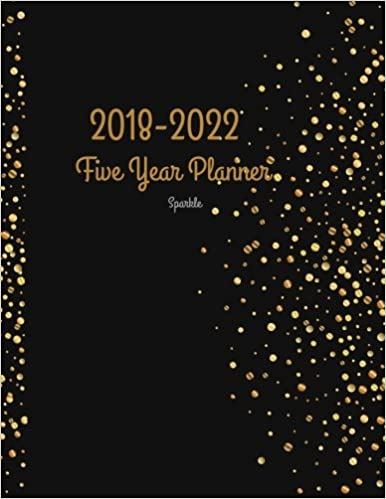 2018 2022 sparkle five year planner 2018 2022 monthly schedule organizer agenda planner for the next five years 60 months calendar 85 x 11 5 year diary 5 year calendar logbook
