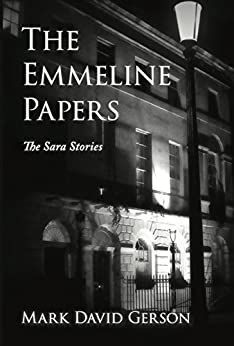The Emmeline Papers (The Sara Stories) by [Gerson, Mark David]