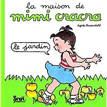 Mimi Cracra: mon jardin