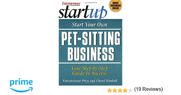 Start Your Own Pet-Sitting Business (The Startup Series): Cheryl ...