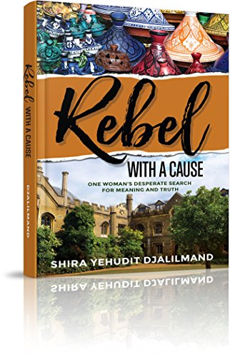 Rebel with a Cause - One Woman's Desparate Search for Meaning and Truth