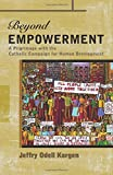 Beyond Empowerment: A Pilgrimage with the Catholic Campaign for Human Development (Cchd-Catholic Campaign for Human Development)
