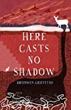Here Casts No Shadow