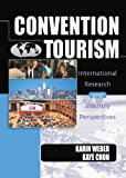Convention Tourism : International Research and Industry Perspectives, Kaye Sung Chon, Karin Weber, 0789012847