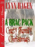 A Brac Pack Crazy Family Christmas [Brac Pack 24] (Siren Publishing Everlasting Classic ManLove)