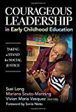 img - for Courageous Leadership in Early Childhood Education: Taking a Stand for Social Justice book / textbook / text book