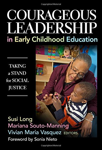 Courageous Leadership in Early Childhood Education: Taking a Stand for Social Justice (Early Childhood Education Series)