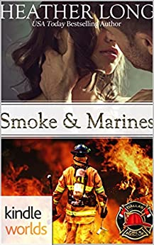 Dallas Fire & Rescue: Smoke & Marines (Kindle Worlds Novella) (Always a Marine Book 23) by [Long, Heather]