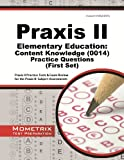 Praxis II Elementary Education: Content Knowledge (0014) Practice Questions: Praxis II Practice Tests & Review for the Praxis II: Subject Assessments (First Set)