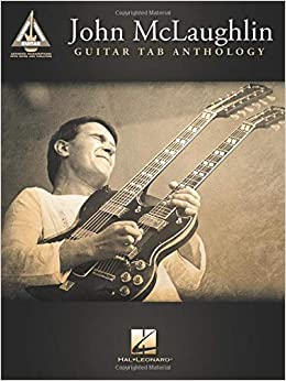 John McLaughlin Guitar Tab Anthology Recorded Guitar Versions ...