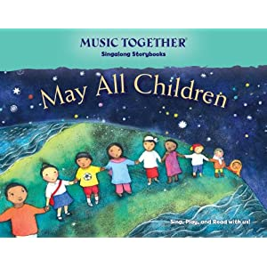 May All Children (Music Together® Singalong Storybook)