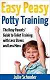 Download Easy Peasy Potty Training: The Busy Parents' Guide to Toilet Training with Less Stress and Less Mess in PDF ePUB Free Online